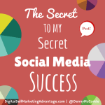 The Secret to My Secret Social Media Success