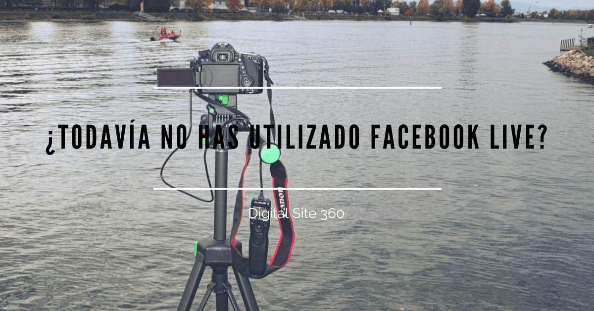 Facebook Live, el canal de vídeo streaming de Facebook