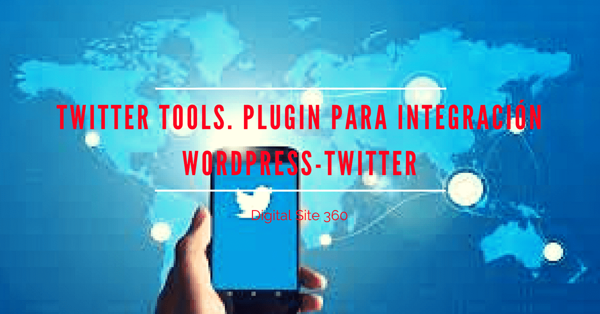 Twitter Tools. Plugin para integración WordPress-Twitter