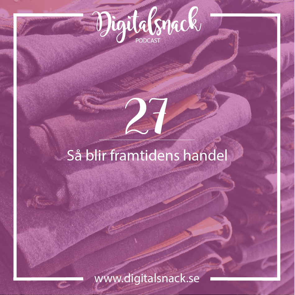 Digitalsnack podcast butik handel