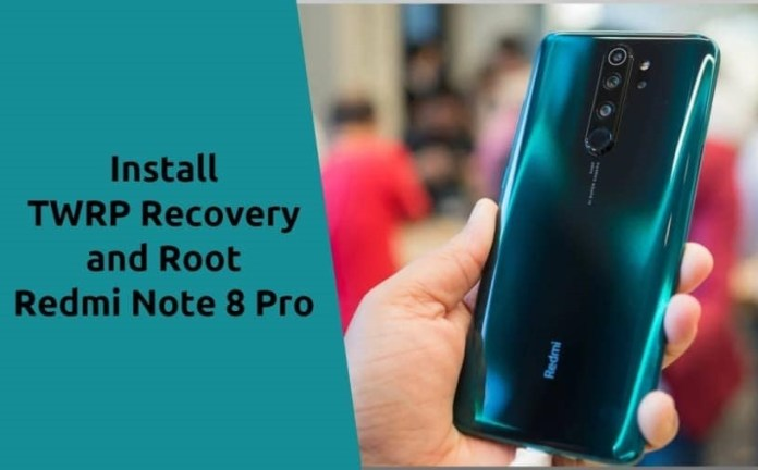 install TWRP Recovery and Root Xiaomi Redmi Note 8 Pro