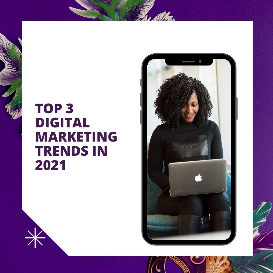 Top 3 Digital Marketing trends