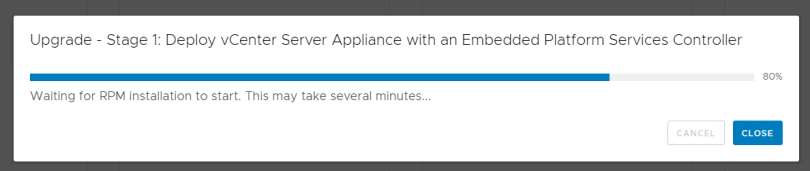 Machine generated alternative text: Upgrade - Stage 1: Deploy vCenter Server Appliance with an Embedded Platform Services Controller  Waiting for RPM installation to start. This may take several minutes...  CLOSE