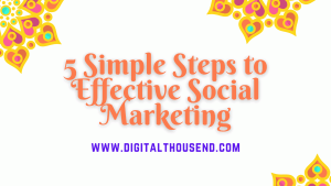 5 Simple Steps to Effective Social Marketing