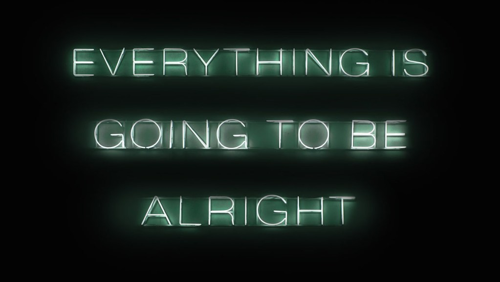 Everythign is going to be alright