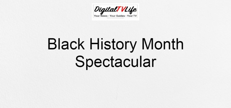 Black History Month Spectacular