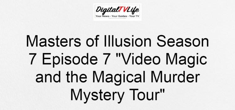 Masters of Illusion Season 7 Episode 7