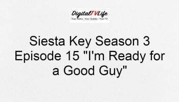 Siesta Key Season 3 Episode 15