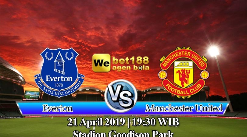 Prediksi Bola Everton vs Manchester United 21 April 2019