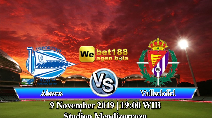Prediksi Bola Deportivo Alaves Vs Real Valladolid 9 November 2019