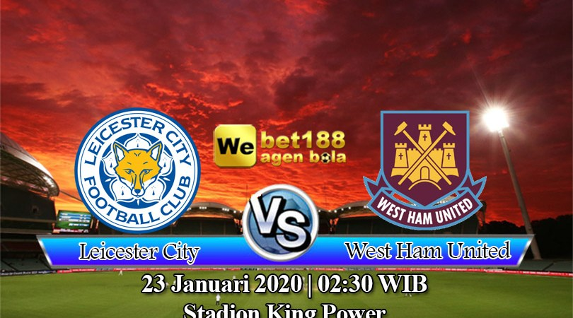 Prediksi Bola Leicester City Vs West Ham United 23 Januari 2020