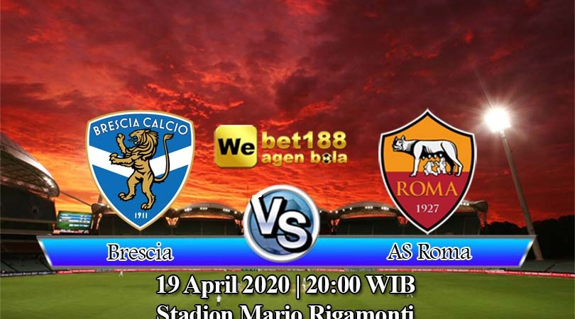 Prediksi Bola Brescia vs AS Roma 19 April 2020