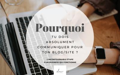 Pourquoi tu dois absolument communiquer pour ton blog/site ?