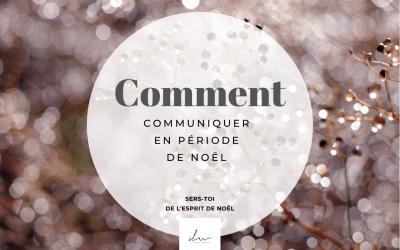 Comment communiquer en période de Noël ?
