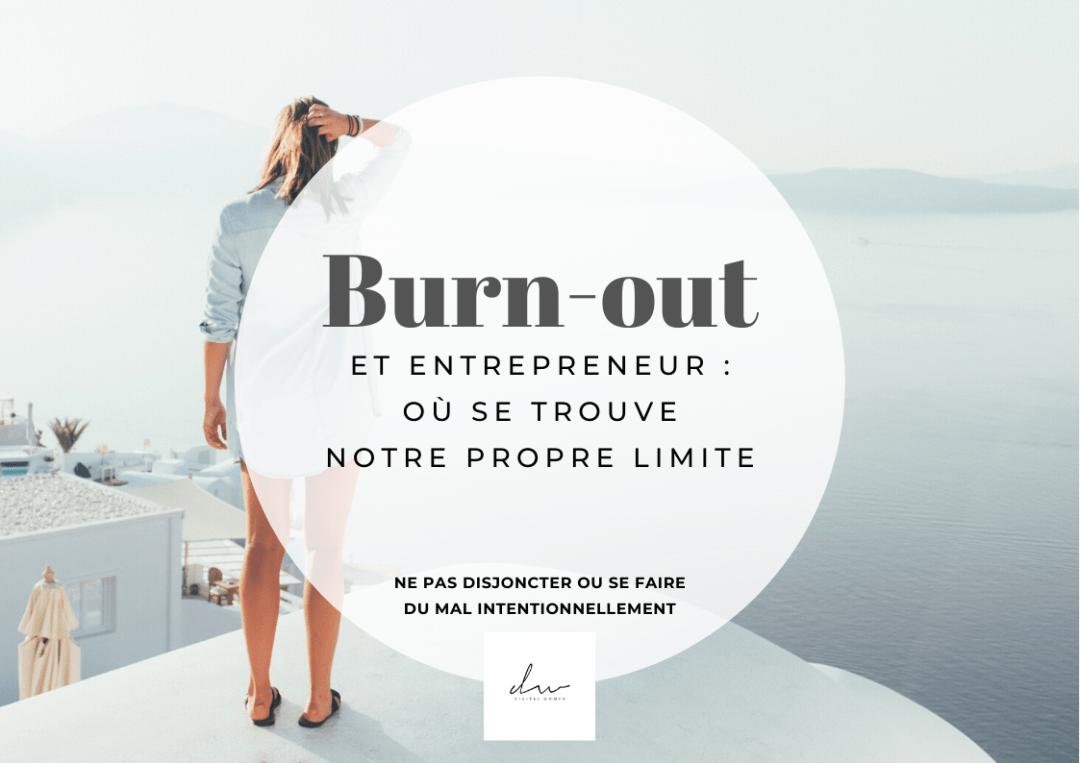 Burn-out et entrepreneur : où se trouve notre propre limite ?