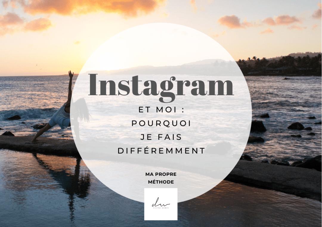 Instagram et moi : pourquoi je fais différemment