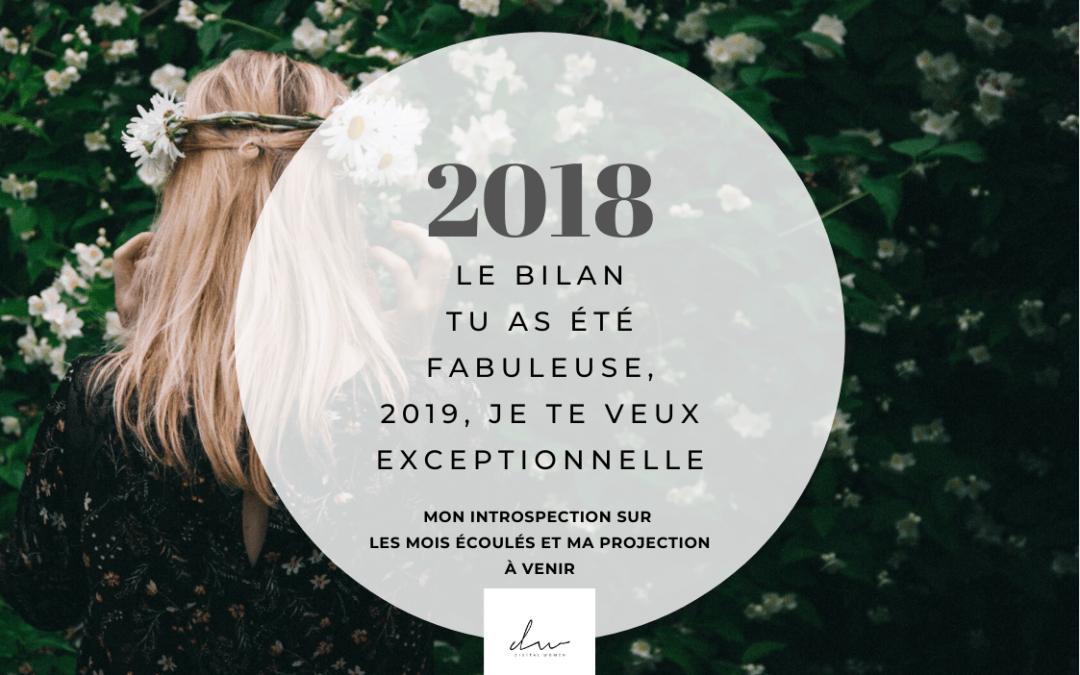 Merci 2018, tu as été fabuleuse. 2019, je te veux exceptionnelle.