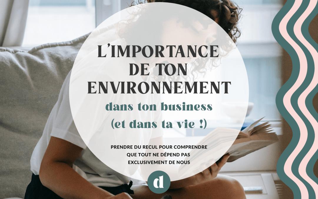 L'importance de ton environnement dans ton business (et dans ta vie!)