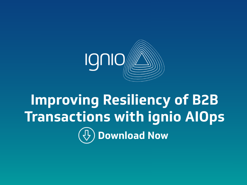 Case Study - Improving Resiliency of B2B Transactions with ignioTM AIOps