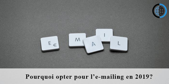 Pourquoi opter pour l'e-mailing marketing en 2019 ?
