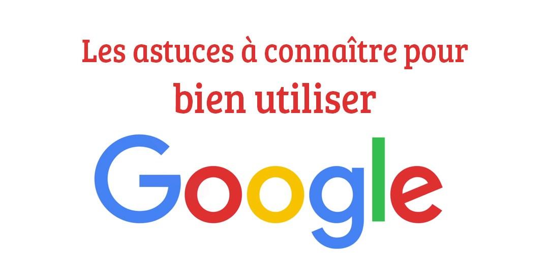 Les astuces pour faire des recherches avancées sur Google