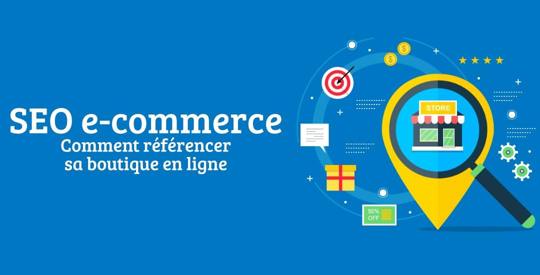 SEO e-commerce : comment référencer sa boutique en ligne