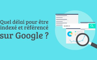 Quel délai pour être indexé et référencé sur Google ?
