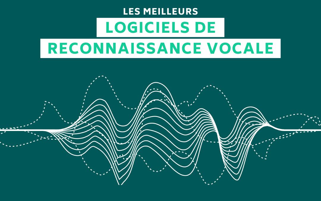 Les 10 meilleures solutions de reconnaissance et dictée vocale