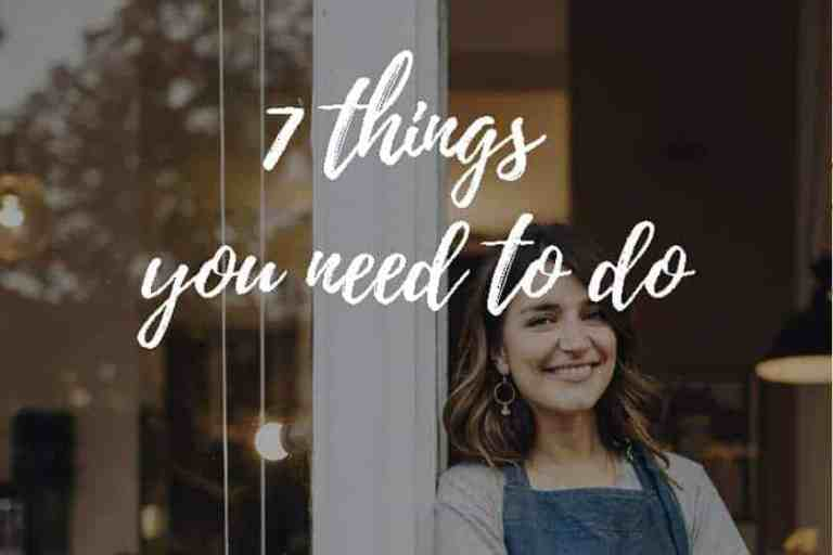 7 Things You Need to Do Before Starting Your Own Business