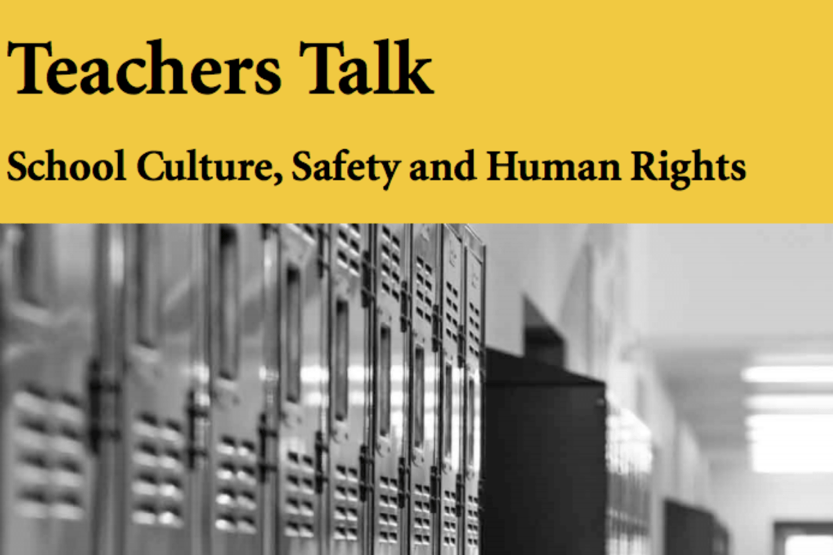 Teachers Talk School Culture Safety And Human Rights
