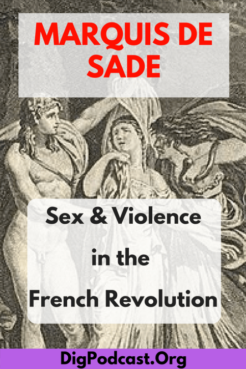 Learn more about the Marquis de Sade and sex and violence during the French Revolution. listen to our history podcast or read the transcript to learn more about this fascination subject in history. #frenchrevolution #history #marquisdesade #sex