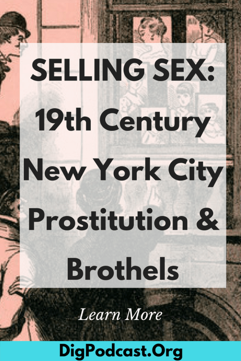 Learn more about sex, prostitution and brothels in 19th century new york city. Listen to our podcast or read the blog post. #19thcentury #NYC #history