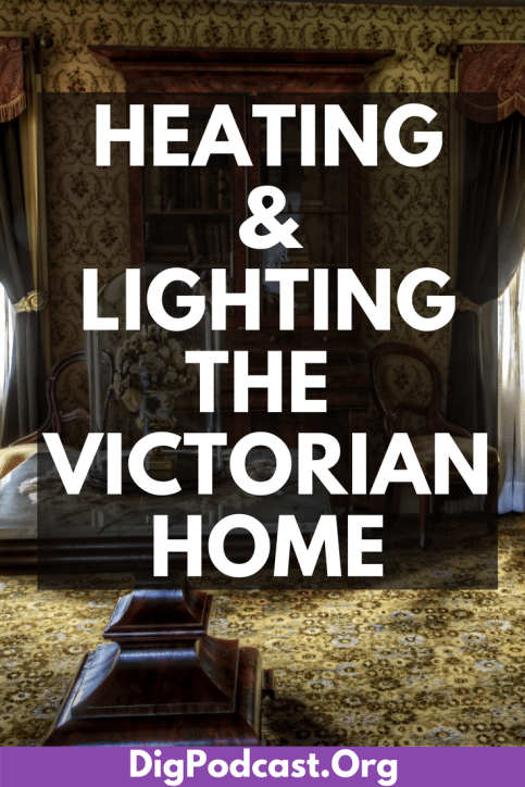 Heating and lighting the Victorian home. A history of heat and light. #victorian #victorianhome #lighting #heating #diy #decorating