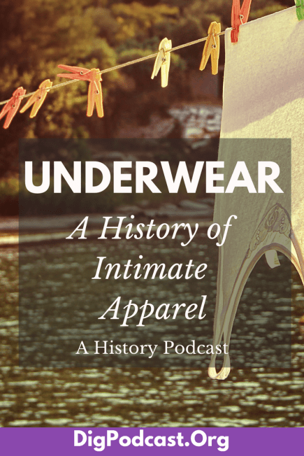 Underwear, A History of Intimate Apparel
