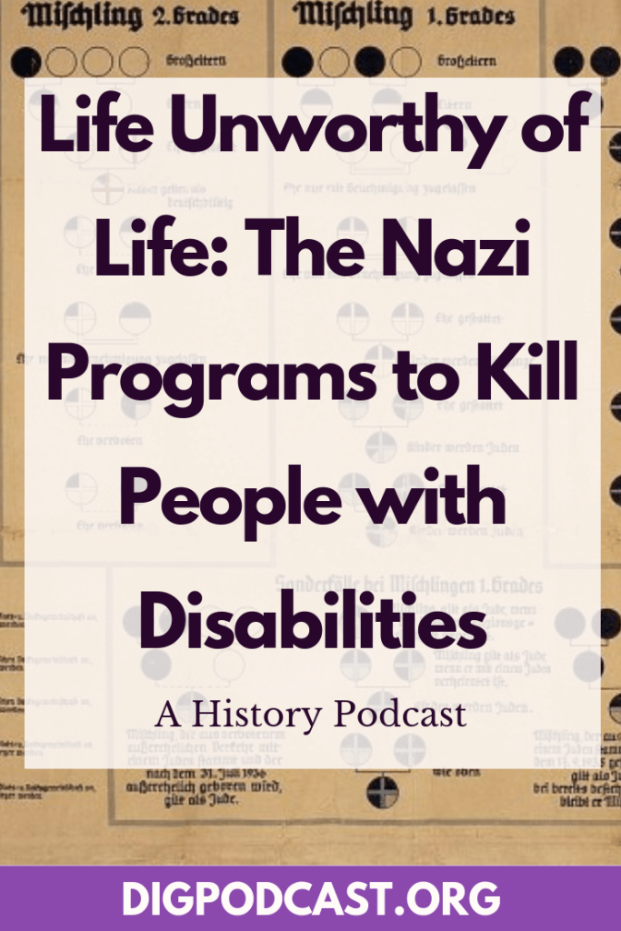 Nazi Eugenics: Life Unworthy of Life. The Nazi Programs to kill people with disabilities