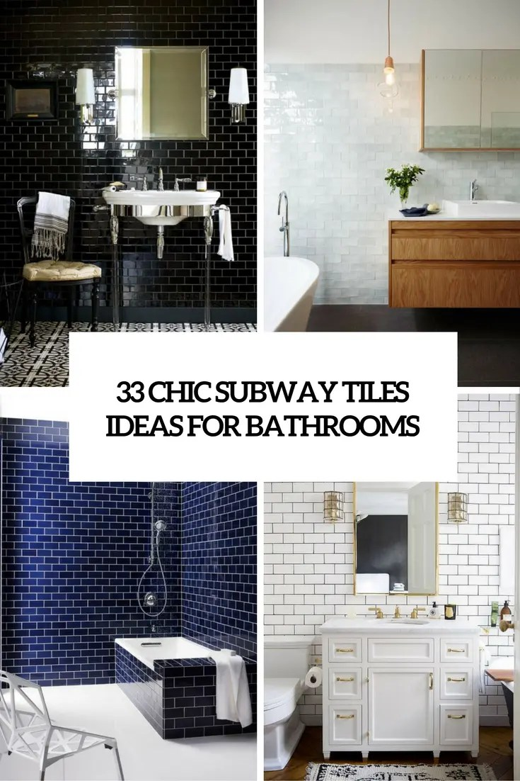 Subway Tile Bathroom 33 Chic Subway Tiles Ideas For Bathrooms Digsdigs