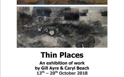 Thin Places: An exhibition of work by Gill Ayre and Caryl Beach