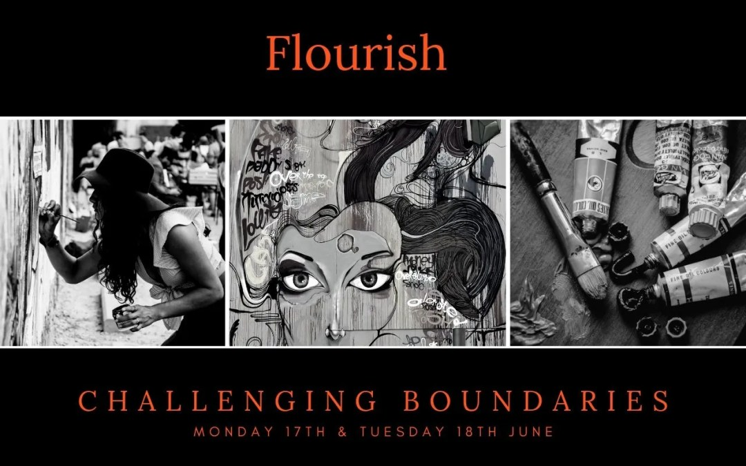 Flourish: Challenging Boundaries