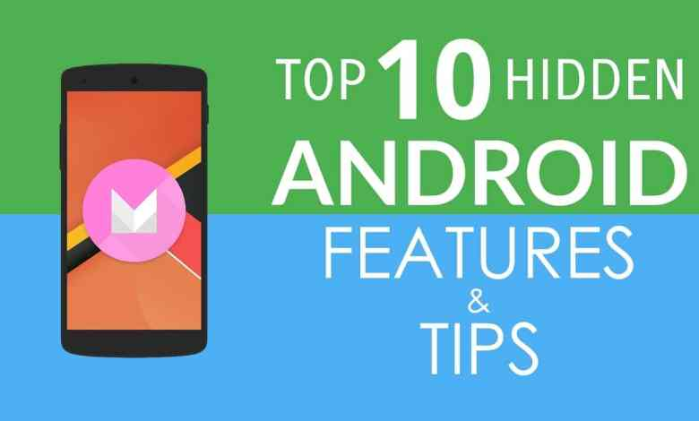 Top 10 Hidden Android Features and Tips
