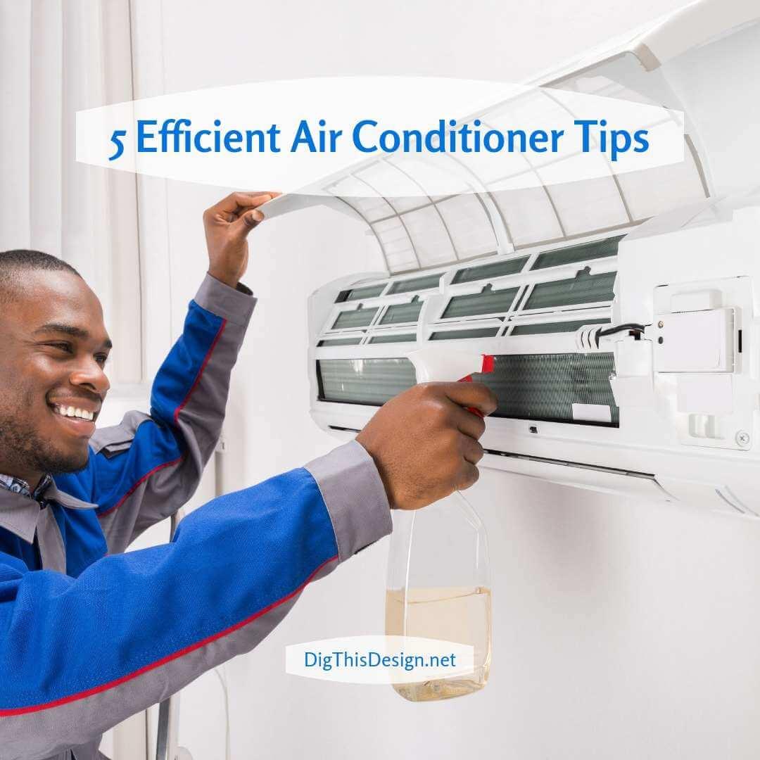 5 Efficient Air Conditioner Tips