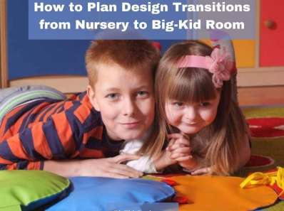 How to Plan Design Transitions from Nursery to Big-Kid Room