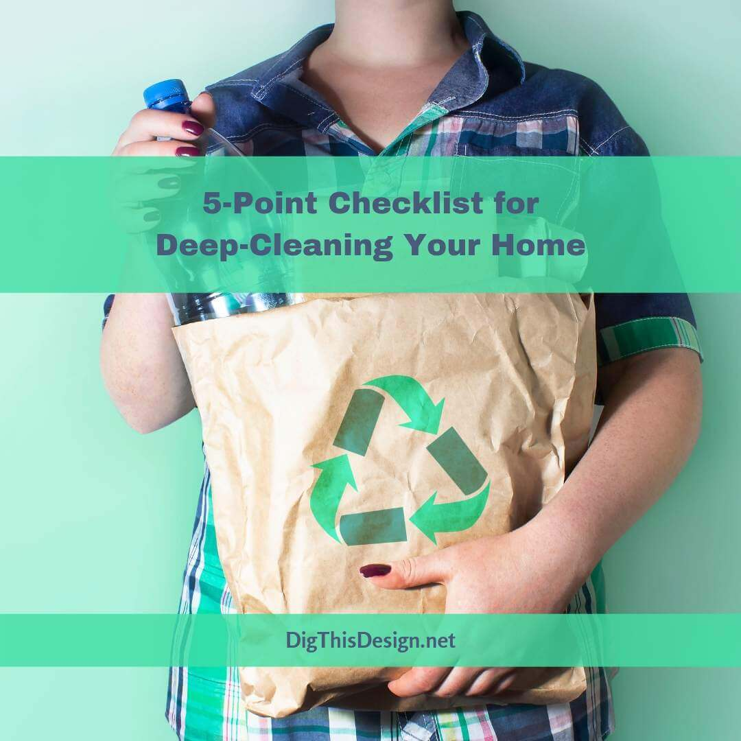 5-Point Checklist for Deep-Cleaning Your Home