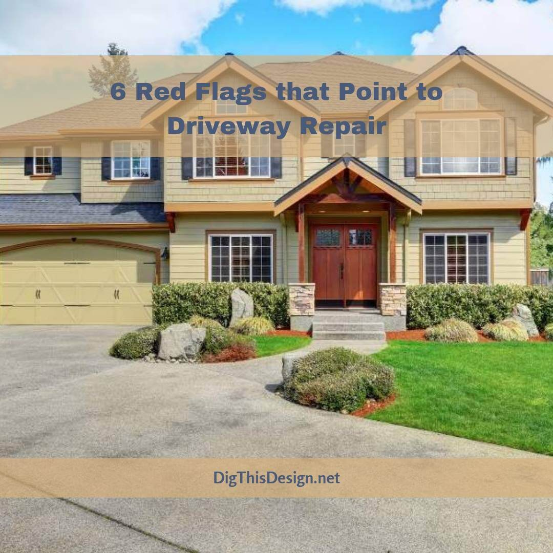 6 Red Flags that Point to Driveway Repair
