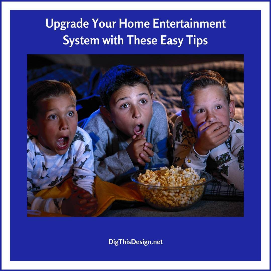 Upgrade Your Home Entertainment System with These Easy Tips