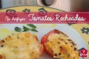 tomate recheado na airfryer