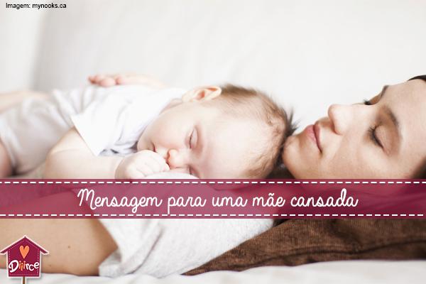 5 Mensagens para uma mãe cansada