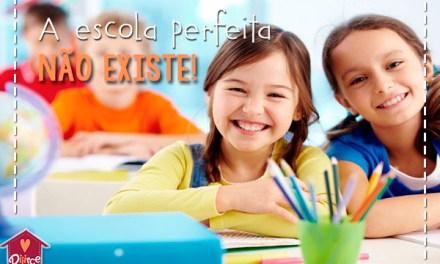 Pare de procurar pela escola perfeita: ela não existe!