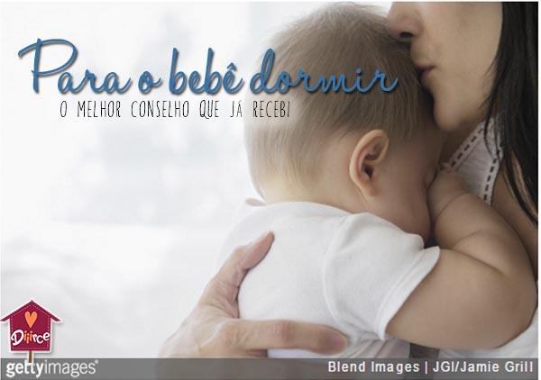 O melhor conselho que já recebi para o bebê dormir melhor