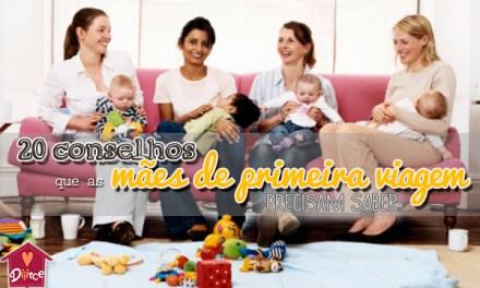 20 conselhos que as mães de primeira viagem precisam saber