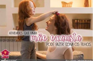Mãe exausta: o que fazer com os filhos por perto